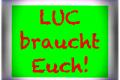 LUC braucht Dich