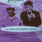 "Walldorf: ""Kumm, geh fort!"" – Kurpfälzer Abend am 15.11. ausverkauft!"
